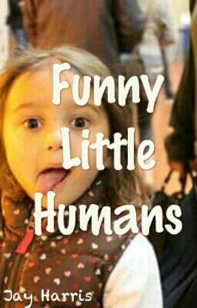 Funny Little Humans by meharrjdawg