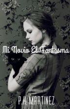 Mi Novio El Fantasma by KarenMartnez430