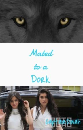 Mated to a Dork {Camren} by CaptainDinah