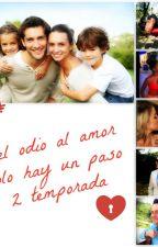 Del Odio Al Amor Solo Hay Un Paso by Lu_Roma