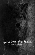 Giving into the Alpha (Slow Updates)  by VivDark_Bloom