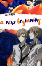 A New Beginning (Hikaru x Reader x Kaoru)  by aesthxticly