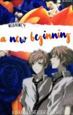 A New Beginning (Hikaru x Reader x Kaoru) -New Cover!- by MoAnime4