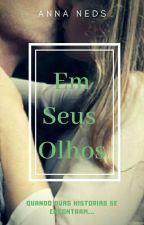 Em Seus Olhos©  by Allymeirelles