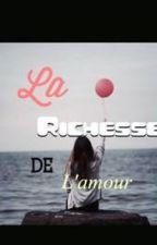 La richesse de l'amour by mmiisstt