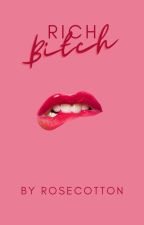Rich Bitch [ German ] by Rosecotton
