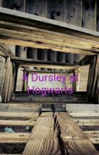 A Dursley at Hogwarts by MistyHensley1
