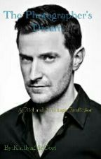 The Photographer's Dream (Richard Armitage Fanfic) by KaitlynMcCort