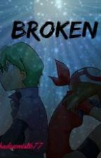 Broken by Shadowmist677