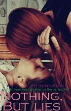 Nothing, But Lies (Lesbian Story) by -MinnieMinx-