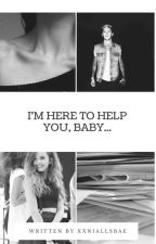 I'm here to help you, baby... || N.H by xxniallsbae