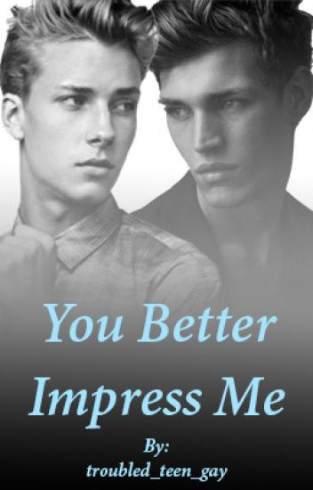 You Better Impress Me (boyxboy) [complete] {editing}