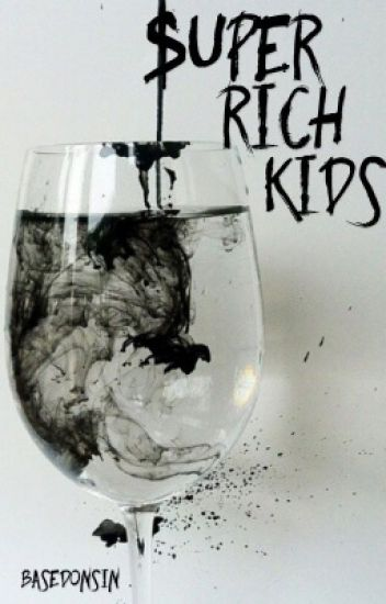 Super Rich Kids (BoyxBoy)