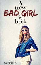 A new Bad Girl is back by xocolorfulxo