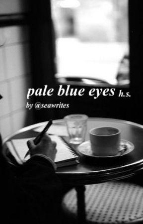 pale blue eyes by seawrites