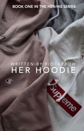 Her Hoodie  by RiotArrow