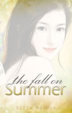The Fall on Summer ♥ [Completed] by rizzamaruja