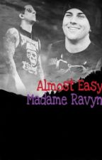 Almost Easy (A7X Fanfiction) by MadameRavyn
