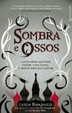 Sombra e Ossos - Leigh Bardugo by Domialbuquerque