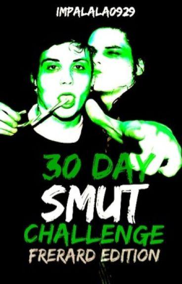 30 DAY SMUT CHALLENGE: Frerard Edition