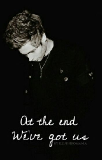 At the end we've got us//Luke Hemmings FF