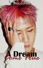 A Dream Come True [VIXX Ravi] by MousyKim