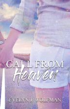 Call from Heaven || Wattys2017 by EJ_Wolfman