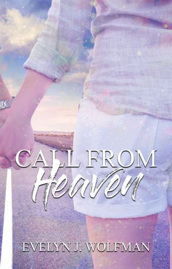 Call from Heaven || Wattys2017