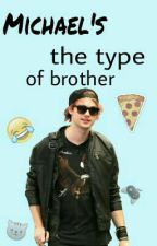 Michael's The Type Of Brother «Editando» by IdiotHood-