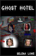 Ghost Hotel by thegirlwhowrites11