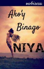 Ako'y Binago Niya by owbisesa