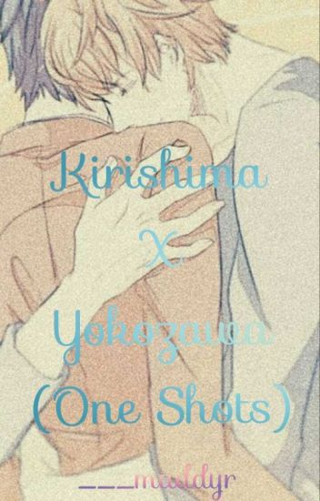 Kirishima x Yokozawa (one shots)