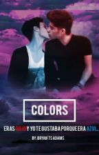 Colors (Zayn Malik y Tu Gay♡) © by BryantsAdams