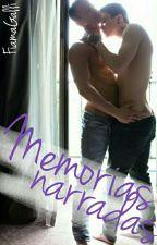 Memorias narradas [Relatos Gays] by FiamaGalli