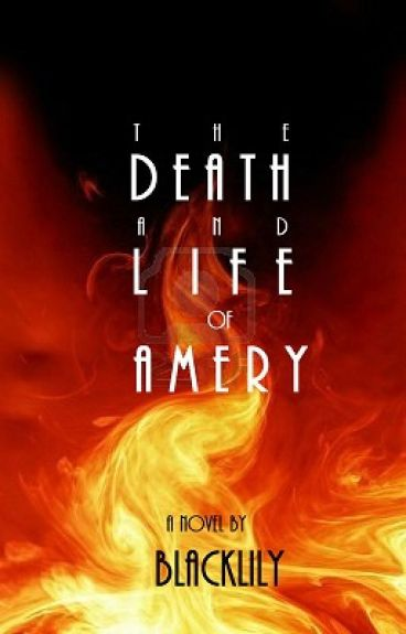 The Death and Life of Amery by BlackLily