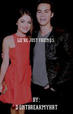 We're Just Friends 《Dylan O'Brien》 by rileyhope62