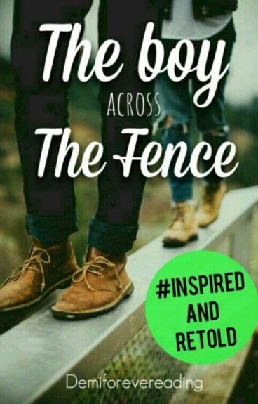 The Boy across The Fence   ✔