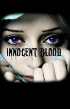 Innocent Blood by phoenix_rosalie