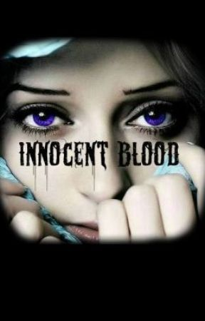 Innocent Blood by phoenix_rosalie