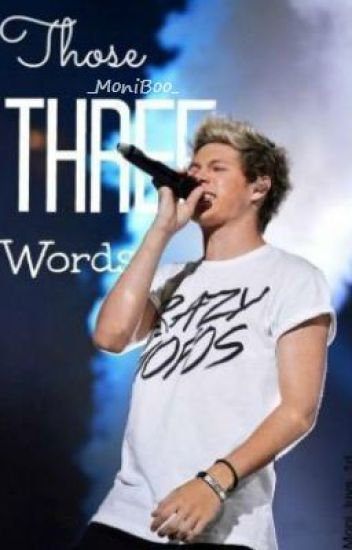 Those Three Words {Niall Horan} IN EDITING