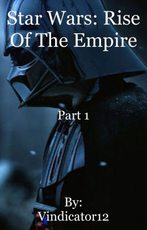 Star Wars The Rise Of The Empire Part 1 Prologue Wattpad