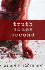 Truth Comes Second (Kidnapped By Cannibals 2) by masonfitzzy