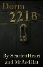 Dorm 221B: Teenlock Fanfiction by ScarlettHeart