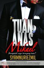 Tuan Anas Mikael (Adaptasi Drama) by karyaseni2u