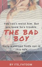 *The Bad Boy *EDITING by its_fatoom