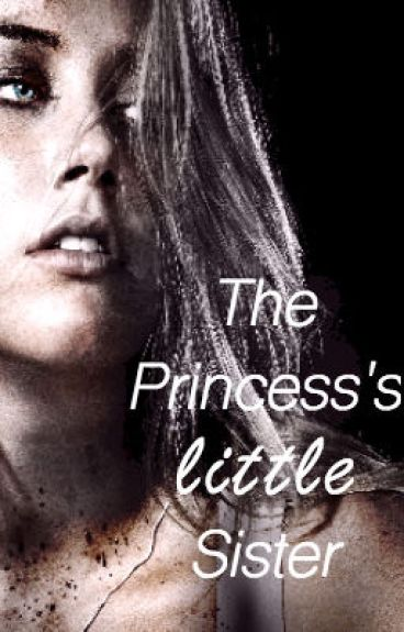 The Princess's Little Sister // The 100