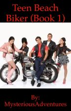 Teen Beach Biker (Book 1) by MysteriousAdventures