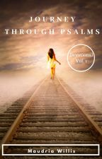 Journey Through Psalms by MaudriaWillis
