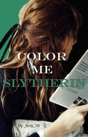 Color Me Slytherin (A Harry Potter FanFiction) - Chapter 5