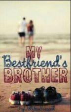 My BestFriend's Brother by thepurposerose